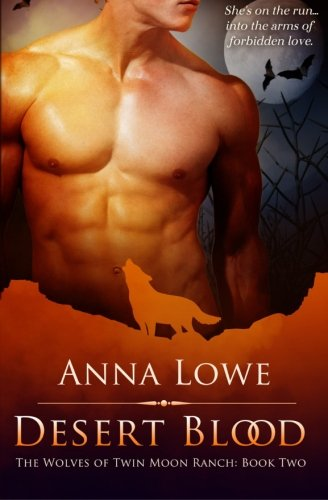 Download Desert Blood: Book 2 (The Wolves of Twin Moon Ranch) ebook