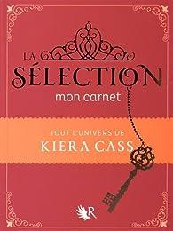 La Sélection - Mon carnet par Kiera Cass