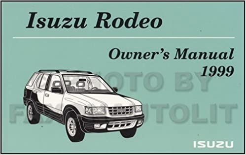 1999 isuzu rodeo owners manual original isuzu amazon books fandeluxe Images