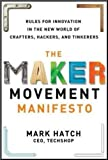 img - for The Maker Movement Manifesto: Rules for Innovation in the New World of Crafters, Hackers, and Tinkerers book / textbook / text book