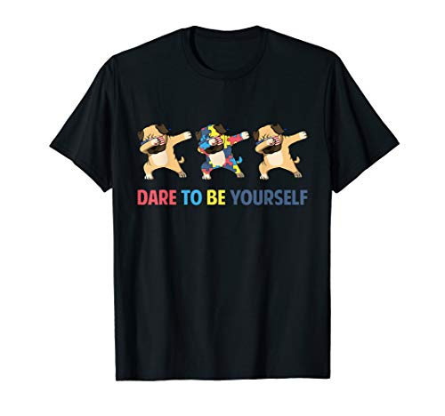 Pug Dabbing Dare To Be Yourself T Shirt Funny Autism ()