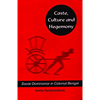 Caste, Culture and Hegemony: Social Dominance in Colonial Bengal