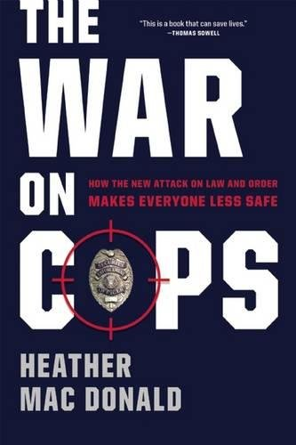 The War on Cops: How the New Attack on Law and Order Makes Everyone Less Safe Mcdonalds Race