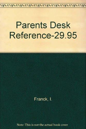 Parents Desk Reference-29.95 I. Franck