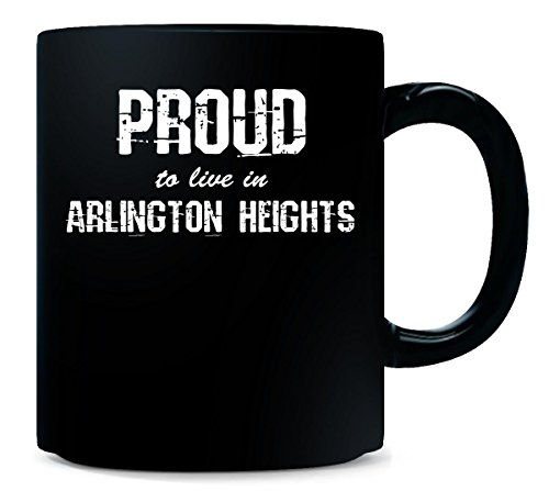 Proud to Live in Arlington Heights City Pride Hometown Gift - Mug (Arlington Heights City)