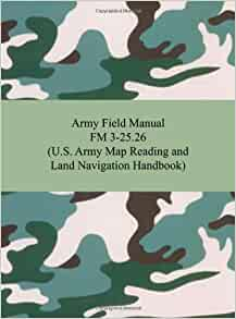 Amazoncom Army Field Manual FM US Army Map Reading - Us army guide to map reading and navigation