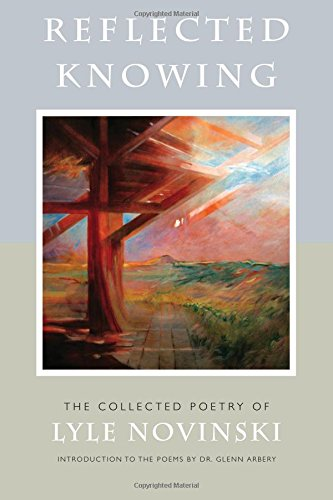 Download Reflected Knowing: The Collected Poetry of Lyle Novinski ebook