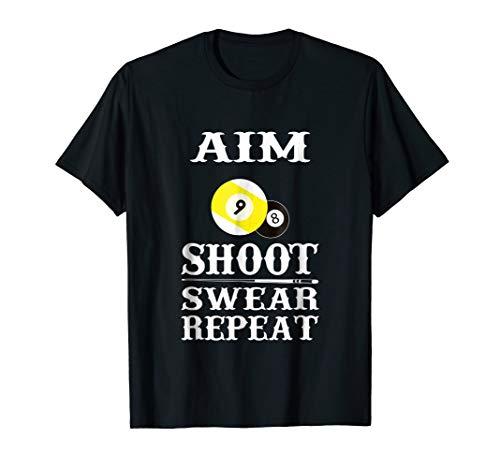 9 ball 8 ball Aim Shoot Swear Repeat Billiards T-shirt