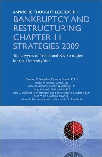 Bankruptcy and Restructuring Chapter 11 Strategies 2009:Top Lawyers on Trends and Key Strategies for the Upcoming Year (Aspatore Thought Leadership) (Aspatore Thought Leadership / Inside the Minds)