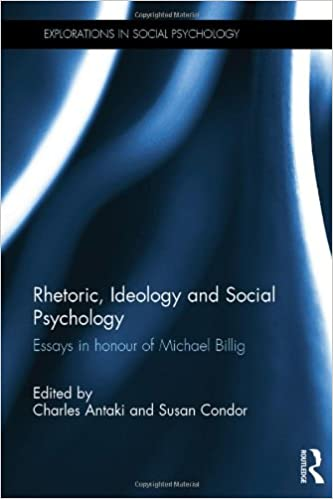 com rhetoric ideology and social psychology essays in  rhetoric ideology and social psychology essays in honour of michael billig explorations in social psychology 1st edition