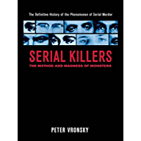 Serial Killers: The Method and Madness of Monsters (English Edition)