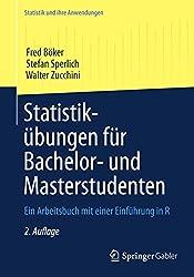 Statistikübungen für Bachelor- und Masterstudenten: Ein Arbeitsbuch mit einer Einführung in R (Statistik und ihre Anwendungen)