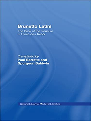 Brunetto Latini The Book Of The Treasure Li Livres Dou
