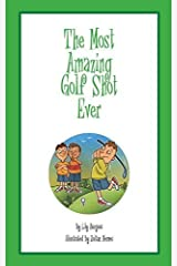 The Most Amazing Golf Shot Ever by Burgess, Lily (2015) Paperback Paperback