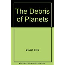 The Debris of Planets