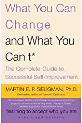 What You Can Change . . . and What You Can't*: The Complete Guide to Successful Self-Improvement Kindle Edition