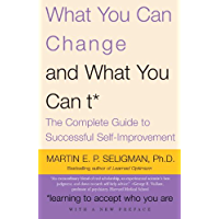 What You Can Change . . . and What You Can't*: The Complete Guide to Successful Self-Improvement (English Edition)
