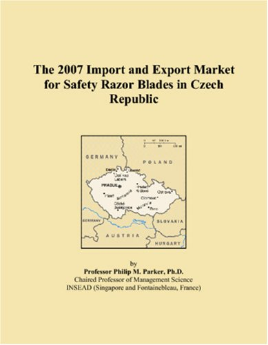 Download The 2007 Import and Export Market for Safety Razor Blades in Czech Republic pdf epub