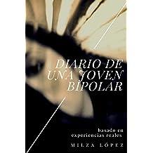 Diario de Una Joven Bipolar: Basado en experiencias reales