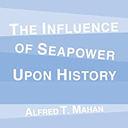 The Influence of Seapower Upon History