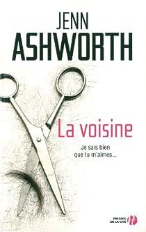La voisine par Ashworth