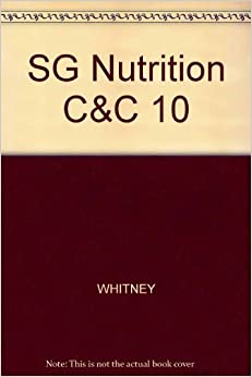 Study Guide for Sizer/Whitney's Nutrition Concepts and Controversies, 10th by Frances Sizer (2005-05-05)