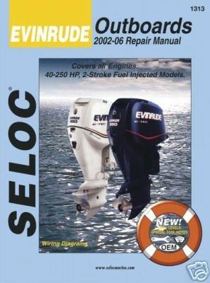 EVINRUDE Engine Repair Manual, 40-250 HP 2 & 4 Stroke Fuel Injected, 2002 - 2006