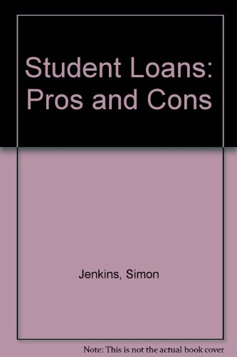 Student Loans: Pros and Cons (C.P.C. [publications] no. 415)