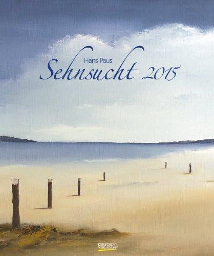 Sehnsucht 2015: Kunst Art Kalender