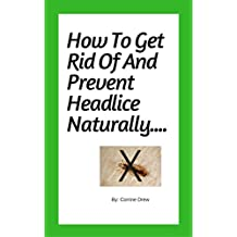 How To Get Rid Of And Prevent Head Lice Naturally