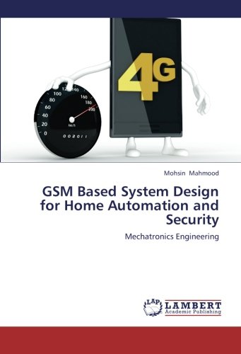 GSM Based System Design for Home Automation and Security: Mechatronics Engineering