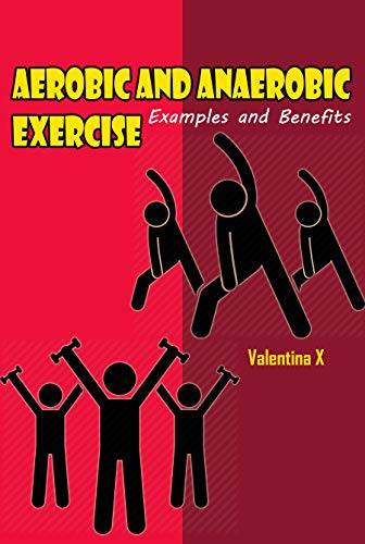 Amazon Com Aerobic And Anaerobic Exercise Examples And