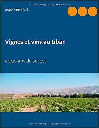 Livre gratuits Vignes et vins au Liban : 4000 ans de succès epub pdf
