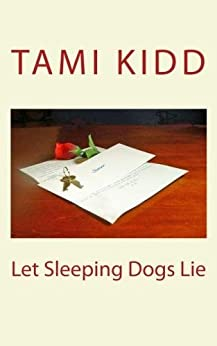 Let Sleeping Dogs Lie by [Kidd, Tami]