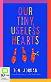 img - for Our Tiny, Useless Hearts book / textbook / text book