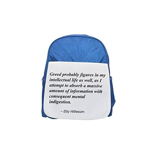 Greed probably Figures In My Intellectual Life As Well, AS I Attempt to a massive maxiabsorbentes Amount of Información with consequent Mental indigestion. Printed Kid 's Blue Backpack, Cute de mochilas, Cute