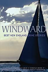 Windward: Best New England Crime Stories 2016 (Volume 14)
