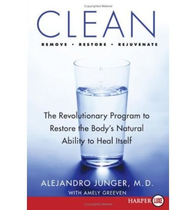 [ Clean: The Revolutionary Program to Restore the Body's Natural Ability to Heal Itself - Large Print By Junger, Alejandro ( Author ) Paperback 2009 ] pdf epub