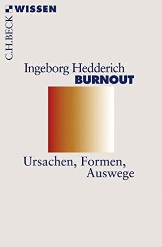 Burnout: Ursachen, Formen, Auswege