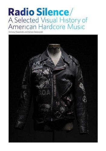 Radio Silence: A Selected Visual History of American Hardcore Music by Nedorostek, Nathan, Pappalardo, Anthony(October 7, 2008) Paperback