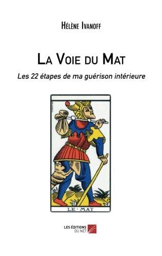 La Voie du Mat: Les 22 étapes de ma guérison intérieure (French Edition)