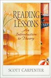 Reading Lessons: An Introduction to Theory by Scott Dominic Carpenter (1999-06-26)