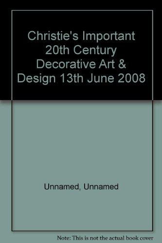Important 20th Century Decorative Art & Design, Friday 13 June 2008 (Christie's Auction Catalog, 2009)
