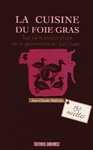 - La cuisine du foie gras : Cru, mi-cuit, poêlé, en terrine...