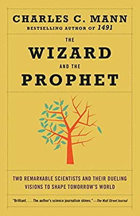 The Wizard and the Prophet: Two Remarkable Scientists and Their ...