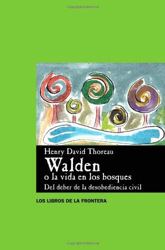 Walden o la Vida en los Bosques (Spanish Edition)