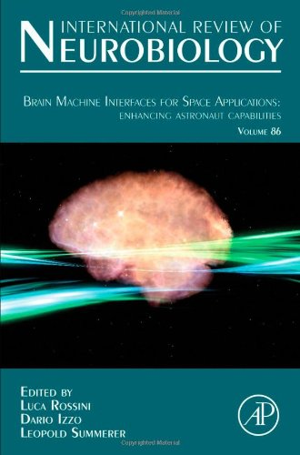 Brain Machine Interfaces for Space Applications: enhancing astronaut capabilities, Volume 86 (International Review of Ne