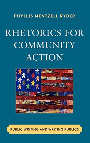 Rhetorics for Community Action: Public Writing and Writing Publics (Cultural Studies/Pedagogy/Activism)