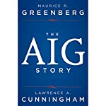 The AIG Story | Lawrence A. Cunningham,Maurice R. Greenberg
