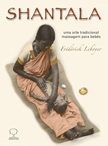 Shantala: Uma arte tradicional, massagem para bebês